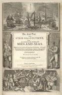 The third Part / Of the / Fyrie Sea-Columne, / Being / An exact discoverie and Description of the / Midland-Seas. ... [1 of 1]