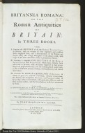 Britannia Romana : or the Roman antiquities of Britain : in three books. ... / [1 of 1]