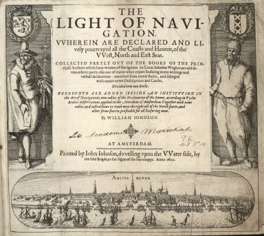 The light of navigation : vvherein are declared and lively pourtrayed all the coasts and hauens, of the vvest, north and east seas : [1 of 1]