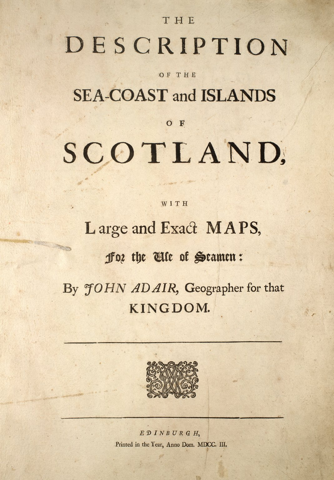 The description of the sea-coast and islands of Scotland, with large and exact maps, for the use of seamen [1 of 1]
