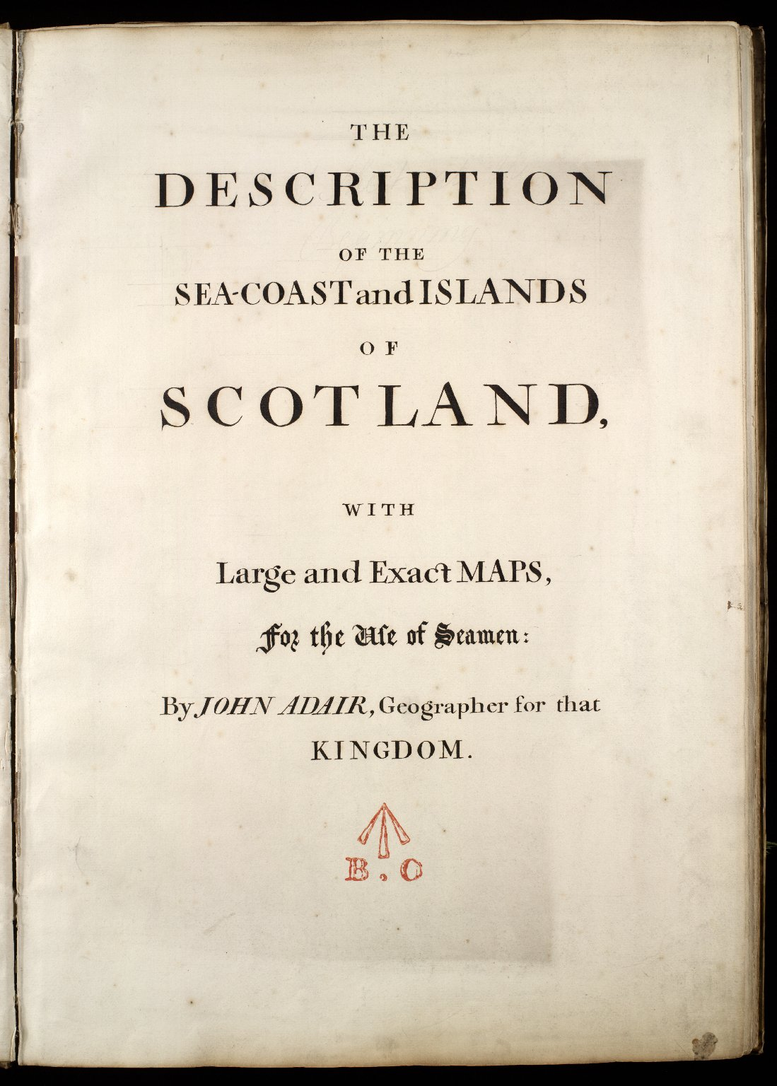 The Description of the Sea-Coast and Islands of Scotland with Large and Exact Maps for the Use of Seamen [manuscript copy] [1 of 1]